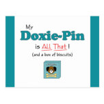 My Doxie-Pin is All That! Postcard