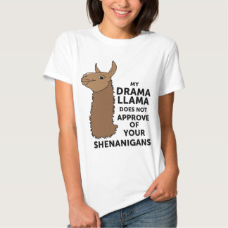 My Drama Llama Does Not Approve Your Shenanigans T-shirt