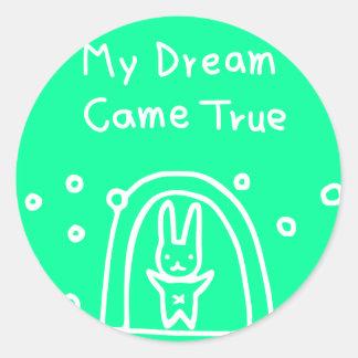 My dream came true classic round sticker