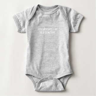 My Dream Car Is A Tractor Baby Bodysuit