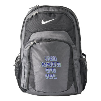 My Dream does not depend on your approval Nike Backpack