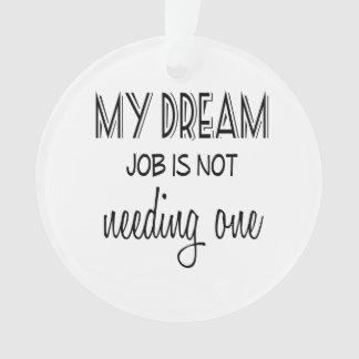 My Dream Job Retirement Ornament