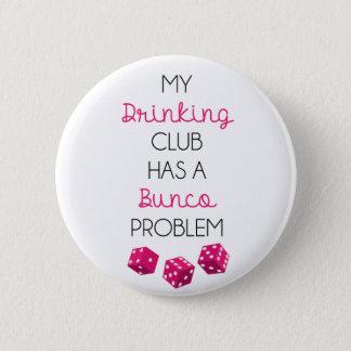 My Drinking Club Has A Bunco Problem funny pin