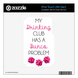 My Drinking Club Has Bunko Problem Funny Skin For iPod Touch 4G
