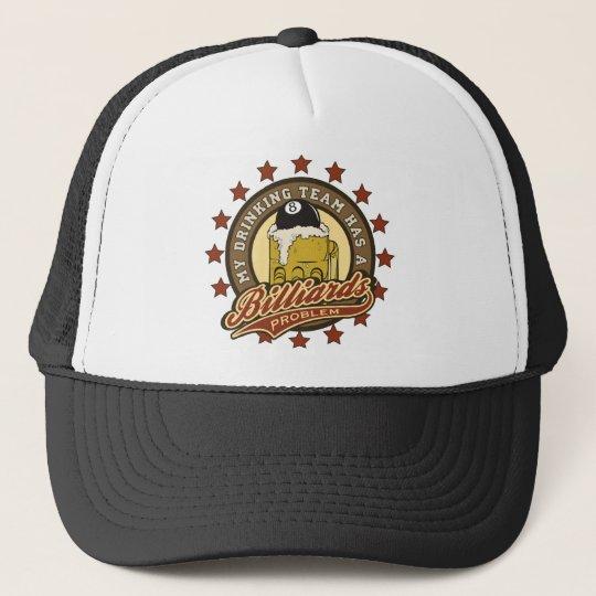 My Drinking Team has a Billiards Problem Trucker Hat