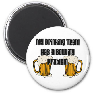My Drinking Team Has A Bowling Problem 2 Inch Round Magnet