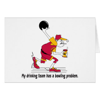 My drinking team has a bowling problem. stationery note card