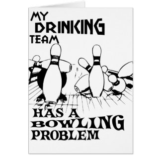 My drinking team has a bowling problem card