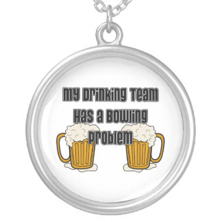 My Drinking Team Has A Bowling Problem Pendants