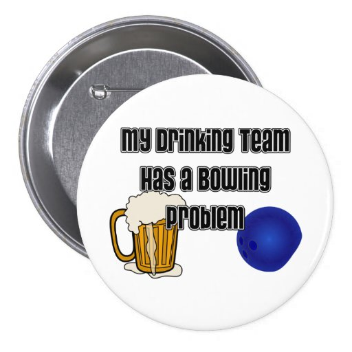 My Drinking Team Has A Bowling Problem Pins