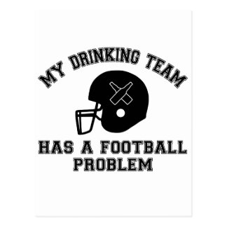 My Drinking Team Has A Football Problem Postcard