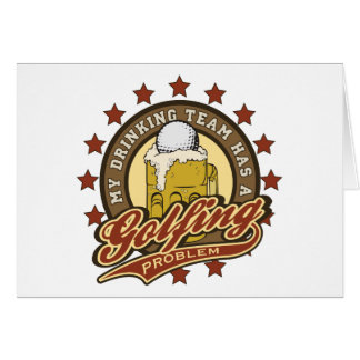 My Drinking Team has a Golfing Problem Card