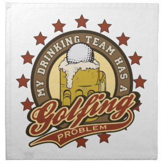My Drinking Team has a Golfing Problem Cloth Napkin