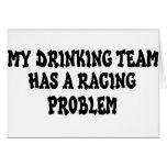 My Drinking Team Has A Racing Problem Card