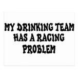 My Drinking Team Has A Racing Problem Post Cards