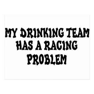 My Drinking Team Has A Racing Problem Postcard