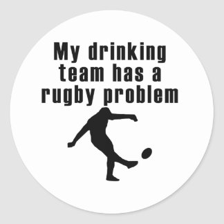 My Drinking Team Has A Rugby Problem Classic Round Sticker