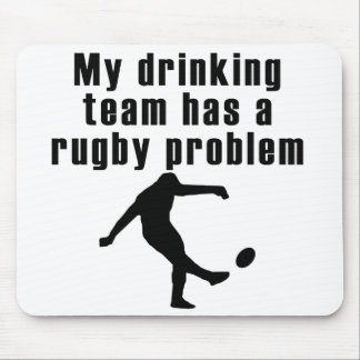 My Drinking Team Has A Rugby Problem Mouse Pad