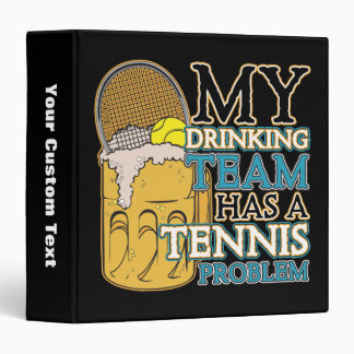 My Drinking Team has a Tennis Problem Binder