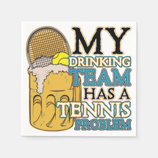 My Drinking Team has a Tennis Problem gifts featur Paper Napkin