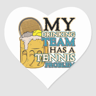 My Drinking Team has a Tennis Problem Heart Sticker