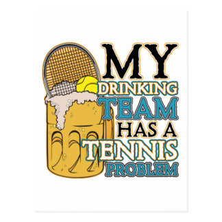 My Drinking Team has a Tennis Problem Postcard