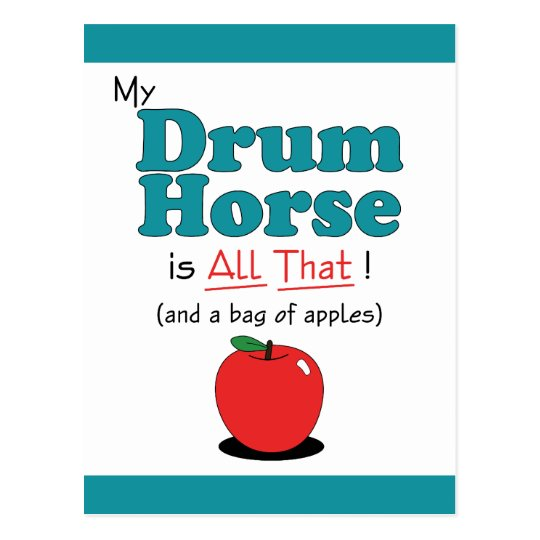 My Drum Horse is All That! Funny Horse Postcard