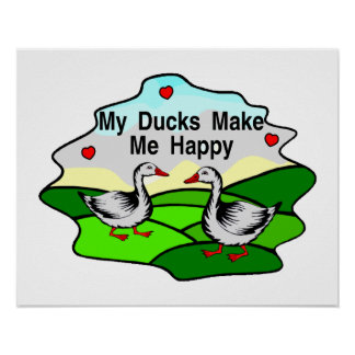 My Ducks Make Me Happy Poster