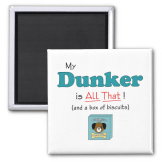 My Dunker is All That! 2 Inch Square Magnet