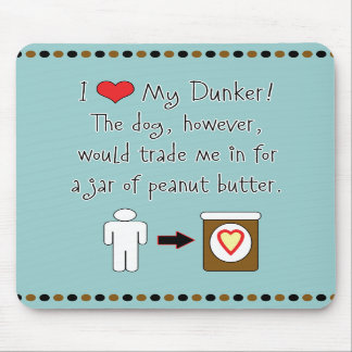 My Dunker Loves Peanut Butter Mousepads