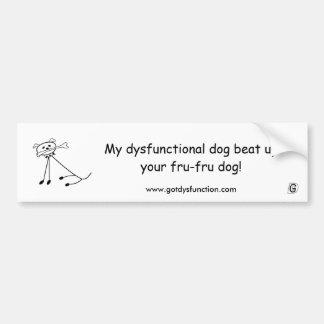 My dysfunctional dog beat up... bumper sticker. car bumper sticker