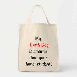 My Earth Dog is Smarter... Tote Bag