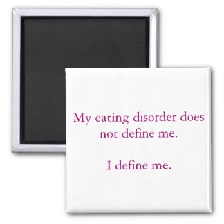 My eating disorder does not define me. fridge magnets