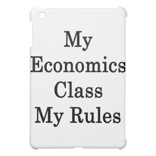 My Economics Class My Rules iPad Mini Cover