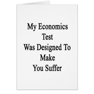 My Economics Test Was Designed To Make You Suffer. Card