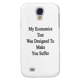 My Economics Test Was Designed To Make You Suffer. Galaxy S4 Cover