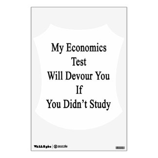 My Economics Test Will Devour You If You Didn't St Wall Stickers