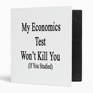 My Economics Test Won't Kill You If You Studied Binders
