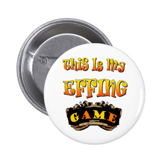 my effing game pinback button