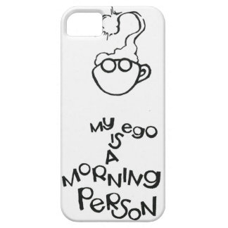 My Ego Is A Morning Person iPhone 5 Cover