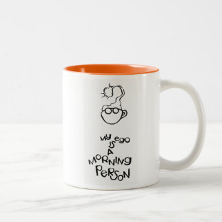 My Ego Is A Morning Person Two-Tone Coffee Mug