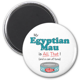 My Egyptian Mau is All That Funny Kitty Refrigerator Magnets