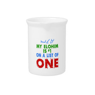 My Elohim Is #1 On A List of One Drink Pitchers