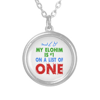 My Elohim Is #1 On A List of One Round Pendant Necklace