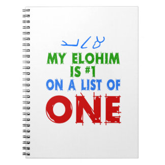 My Elohim Is #1 On A List of One Spiral Notebook
