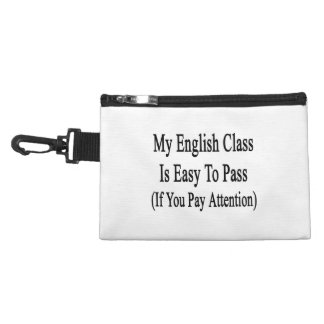 My English Class Is Easy To Pass If You Pay Attent Accessory Bag