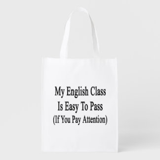 My English Class Is Easy To Pass If You Pay Attent Grocery Bag