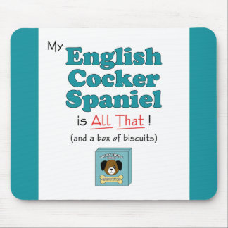 My English Cocker Spaniel is All That! Mouse Pad