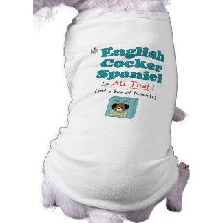 My English Cocker Spaniel is All That! Shirt