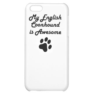 My English Coonhound Is Awesome iPhone 5C Covers